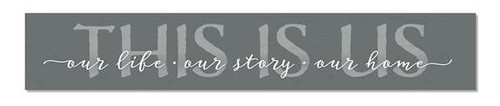 Outdoor Sign - This Is Us Our Life Our Story Our Home - 8x47 Horizontal