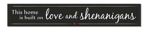 Outdoor Sign - This Home Is Built On Love And Shenanigans - 8x47 Horizontal