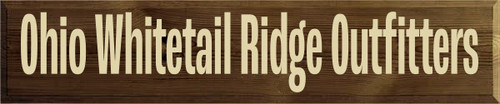 10x48 Walnut Stain board with Cream text  Ohio Whitetail Ridge Outfitters