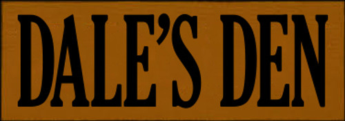 3.5x10 Caramel board with Black text  DALE'S DEN