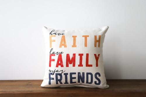 Have Faith Love Family Enjoy Friends Square Pillow