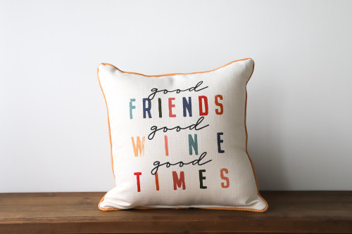 Good Friends Good Wine Good Times Square Pillow