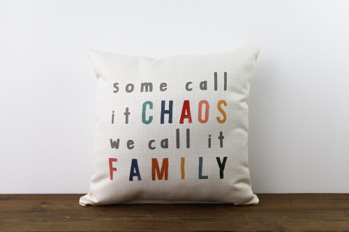 Some Call It Chaos We Call It Family Square Pillow