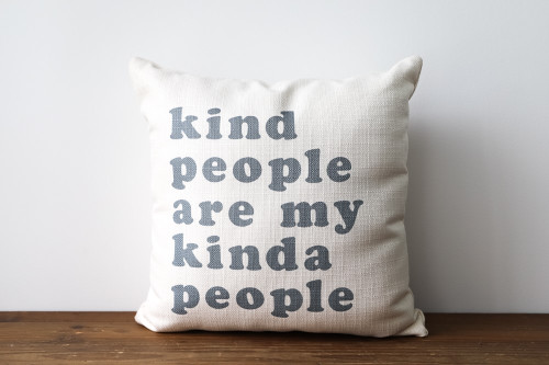 Kind People Are My Kinda People Square Pillow