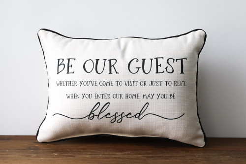 Be Our Guest Whether You've Come To Visit Or Just To Rest When You Enter Our Home, May You Be Blessed Rectangle Pillow