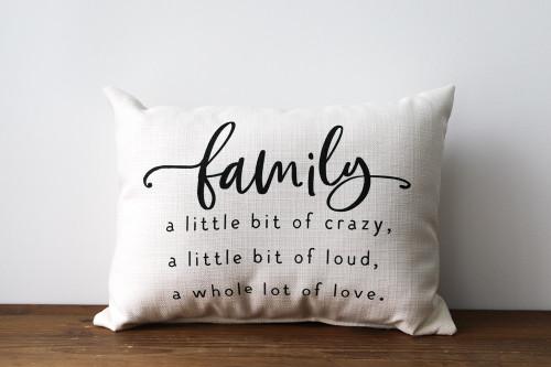 Family A Little Bit Of Crazy, A Little Bit Loud, A Whole Lot Of Love Rectangle Pillow