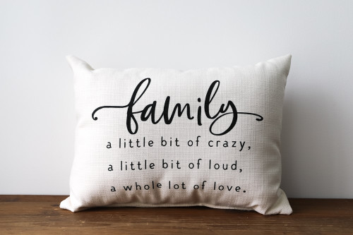 Family A Little Bit Of Crazy, A Little Bit Loud, A Whole Lot Of Love Rectangle Pillow