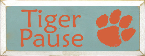 7x18 Sea Blue and White board with Burnt Orange text  Tiger Pause