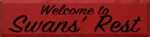 9x36 Red board with Black text  Welcome to Swans' Rest