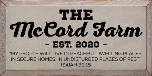 "9x18 Putty board with Black text The McCord Farm Est. 2020 ""My people will live in peaceful dwelling places, in secure homes, in undisturbed places of rest"" Isaiah 32:18"