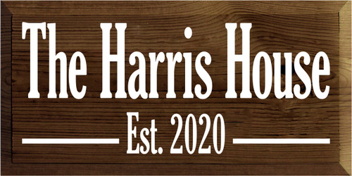 9x18 Walnut Stain board with White text  The Harris House Est. 2020