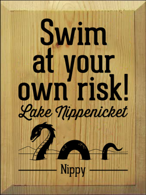9x12 Butternut Stain board with Black text  Swim at your own risk! Lake Nippenicket