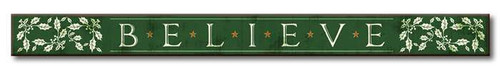 Believe with Holly - Green and White - Wood Sign - 16in.