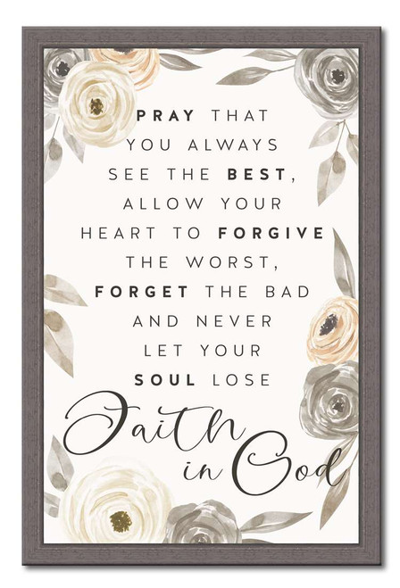 Pray That You Always See The Best, Allow Your Heart To Forgive The Worst, Forget The Bad And Never Let Your Soul Lose Faith In God Wood Sign