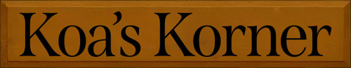 7x36 Caramel board with Black text  Koa's Korner