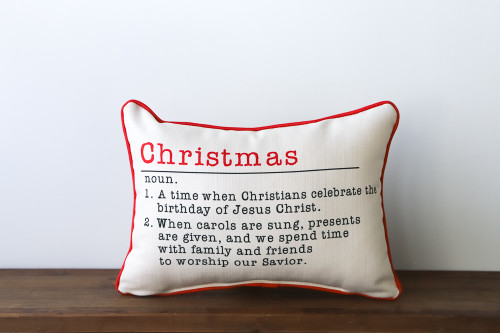 Christmas - noun. 1. A time when Christians celebrate the birthday of Jesus Christ. 2. When carols are sung, presents are given, and we spend time with family and friends to worship our Savior. Rectangle Pillow