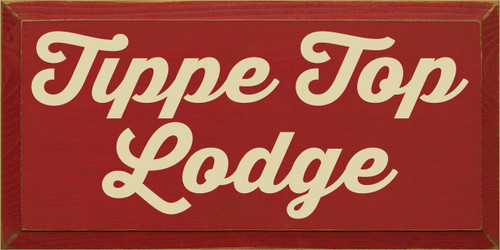 9x18 Red board with Cream text  Tippe Top Lodge