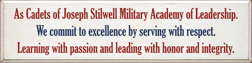 9x36 White board with Red text As Cadets of Joseph Stilwell Military Academy of Leadership. We commit to excellence by serving with respect. Learning with passion and leading with honor and integrity.