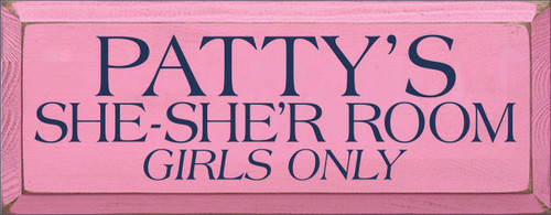 7x18 Pink board with Navy Blue text  PATTY'S SHE-SHE'R ROOM GIRLS ONLY