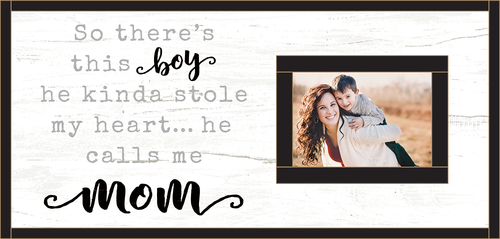 Wood Picture Frame with Photo Insert -So there's This Boy He Kinda Stole My Heart..Mom 24 x 12