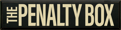 CUSTOM Wood Sign The Penalty Box 9x36