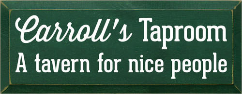 7x18 Dark Green board with White text  Carroll's Taproom A tavern for nice people