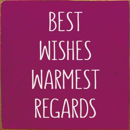 Best Wishes Warmest Regards - Schitt's Creek - Wood Sign 7x7