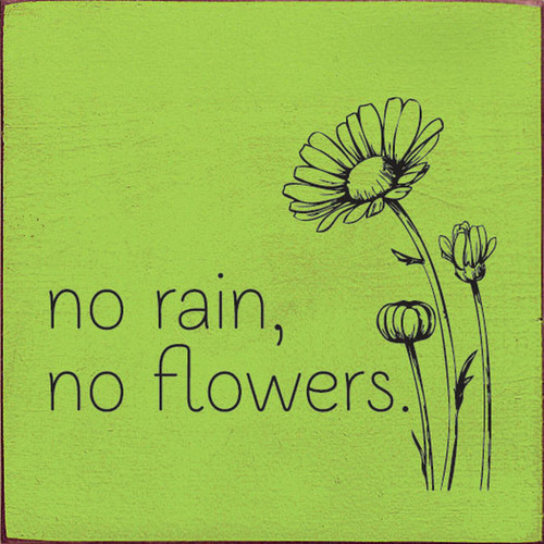 No Rain, No Flowers - Wood Sign 7x7