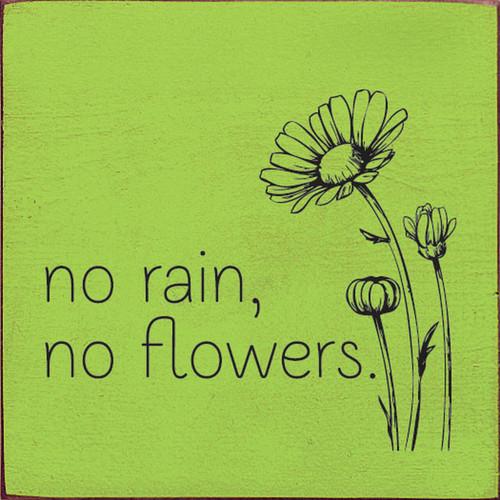 No Rain, No Flowers - Wood Sign 7x7