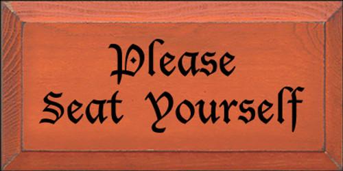 CUSTOM Wood Sign Please Seat Yourself 5x10