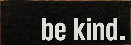 Be Kind. - Wood Sign 3.5x10