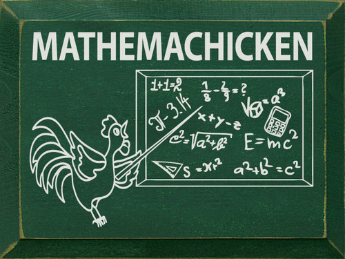Mathemachicken with chicken doing math on a chalkboard - Wooden Sign