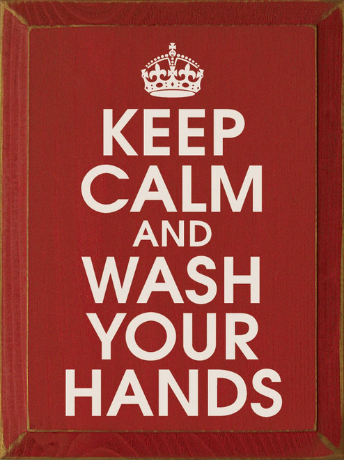 Keep Calm And Wash Your Hands - Wood Sign 9x12