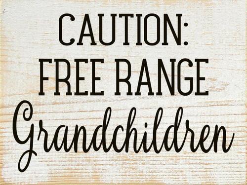 White - Caution: Free Range Grandchildren - Wood Sign 9x12