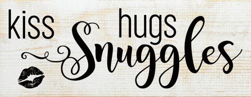 White - Kiss, Hugs, Snuggles - Wood Sign 7x18