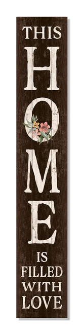 Outdoor Sign - This Home Is Filled With Love - Vertical Porch Board 8x47