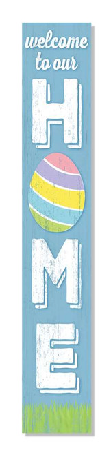 Outdoor Welcome To Our Home Sign - Easter Egg - Vertical Porch Board 8x47