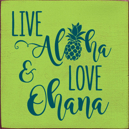 Live Aloha And Love Ohana - Wood Sign 7x7
