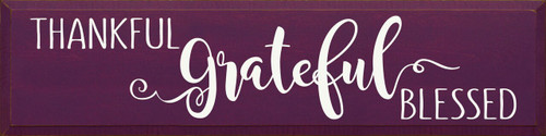 Thankful Grateful Blessed - Wood Sign 9x36