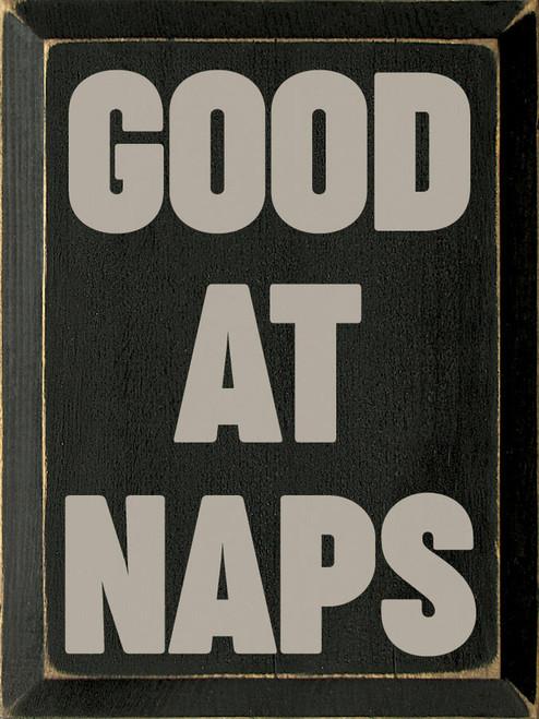 Good At Naps - Wood Sign 9x12