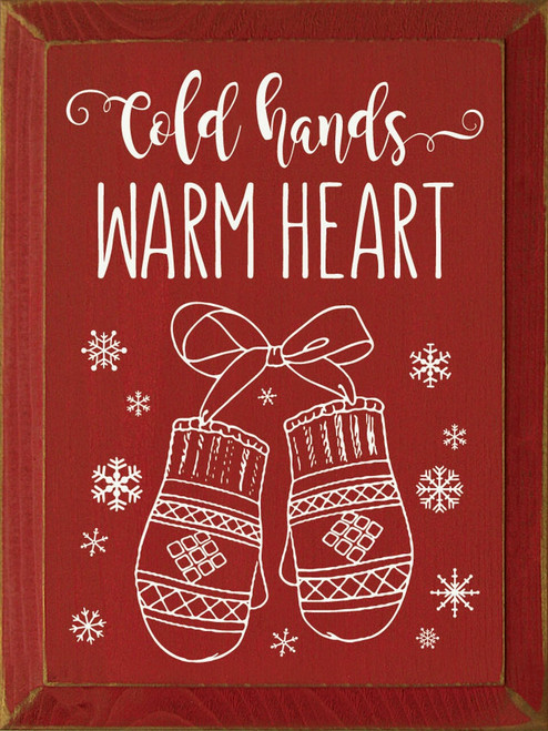 Cold Hands - Warm Heart with winter mittens - Wooden Sign