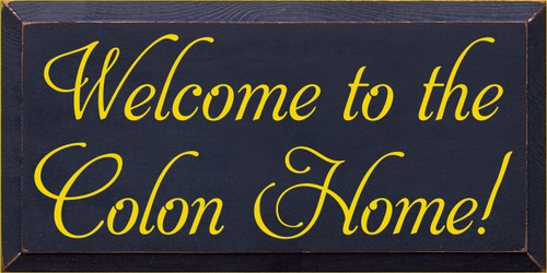 9x18 Navy Blue board with Sunflower text  Welcome to the Colon Home!