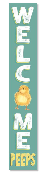 Outdoor Sign - Welcome Peeps with Baby Chick - Vertical Porch Board 8x47