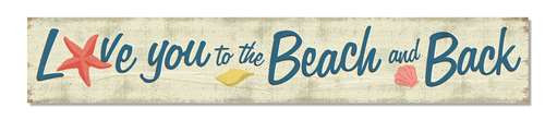 Outdoor Sign - Love You To The Beach And Back - 8x47 Horizontal