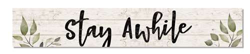 Outdoor Sign - Stay Awhile - 8x47 Horizontal