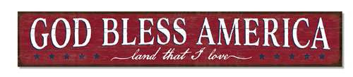 Outdoor Sign - God Bless America Land That I Love - 8x47 Horizontal