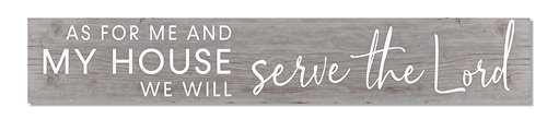 Outdoor Sign - As For Me And My House We Will Serve The Lord - 8x47 Horizontal