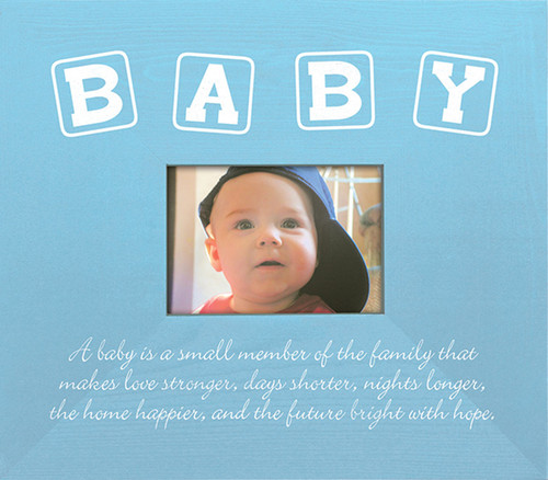 BLUE - Baby — A baby is a small member of the family that makes love stronger, days shorter, nights longer, the home happier, and the future bright with hope. Wooden Picture Frame