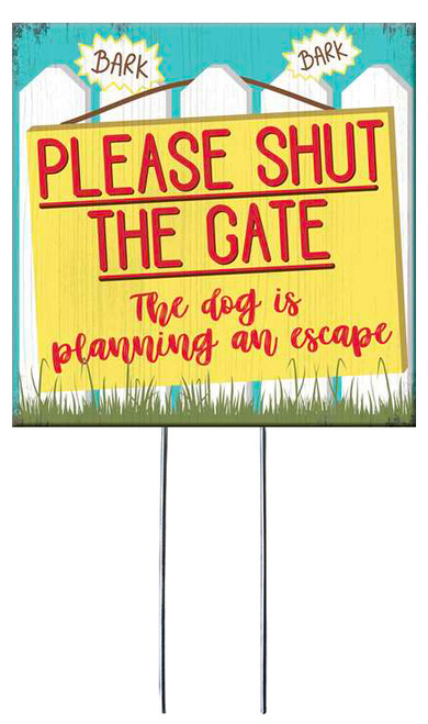 Please Shut The Gate - The Dog Is Planning An Escape - Square Outdoor Standing Lawn Sign 8x8