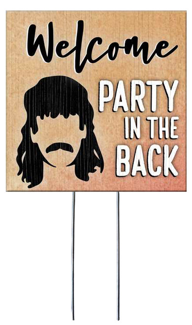 Welcome Party In The Back with mullet graphic - Square Outdoor Standing Lawn Sign 8x8